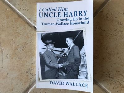 SIGNED Book: I Called Him Uncle Harry: Growing Up In The Truman-Wallace Household By David Wallace