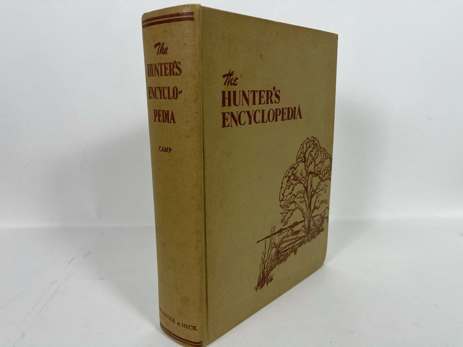 JUST ADDED - Large First Edition 1948 Reference Book: The Hunter's Encyclopedia By Raymond R. Camp