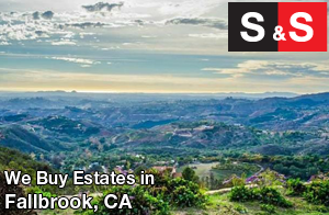 We are Fallbrook Estate Buyers