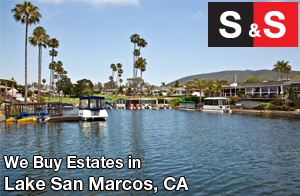 We are Lake San Marcos Estate Buyers