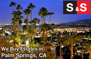 We are Palm Springs Estate Buyers