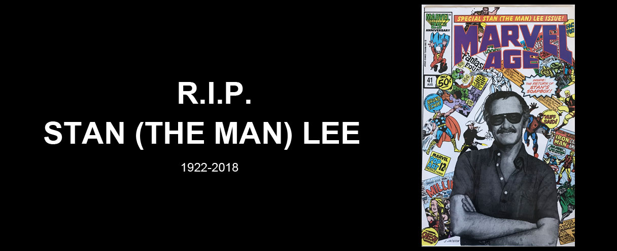 R.I.P. Stan (The Man) Lee: You will be missed but your creative spirit will live on forever